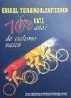 Imagen del vendedor de Euskal txirrindularitzaren 100 urte = 100 años de ciclismo vasco ( Publicación en castellano y euskera) a la venta por AG Library