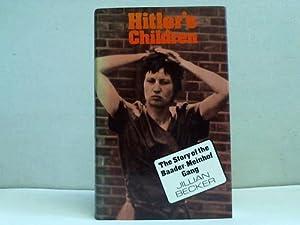 Hitler's Children. The Story of the Baader-Meinhof: Becker, Jillian