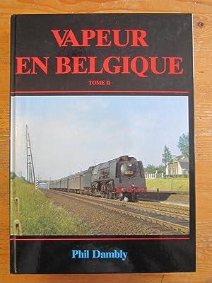 Vapeur en Belgique: Tome II: Phil Dambly