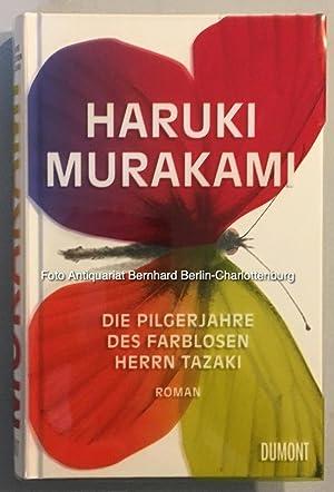 Die Pilgerjahre des farblosen Herrn Tazaki. Roman: Murakami, Haruki; Gräfe,