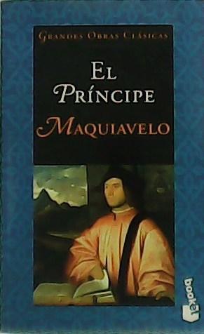 El príncipe.: MAQUIAVELO.-