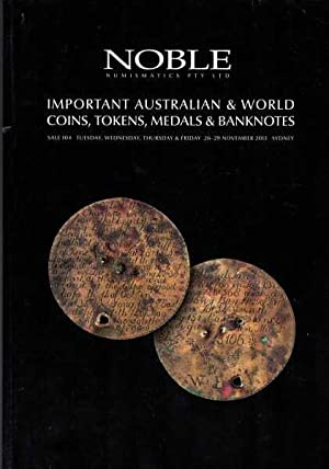 Important Australian & World Coins, Tokens, Medals & Banknotes: Sale 104(Tues, Weds, Thurs, 26-29...