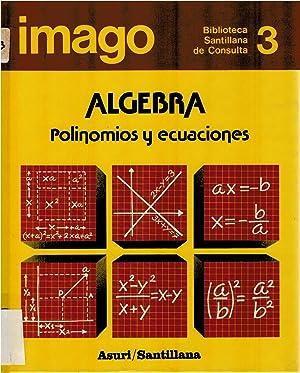 Álgebra: polinomios y ecuaciones (Imago 3: biblioteca: José Ramón Caruncho