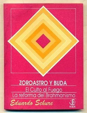 ZOROASTRO Y BUDA. El Culto al Fuego.: SCHURE, EDUARDO