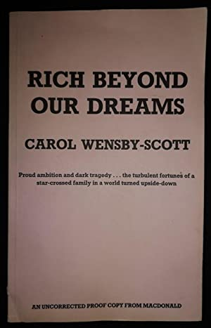 RICH BEYOND OUR DREAMS: CAROL WENSBY-SCOTT