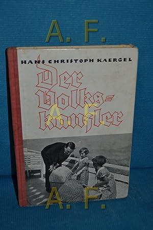 Der Volkskanzler, Leben und Werden Adolf Hitlers: Raergel, Hans Christioph: