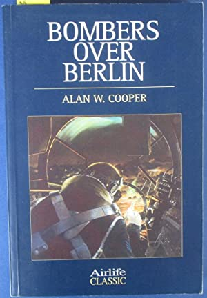 Bombers Over Berlin: The RAF Offensive, November 1943 - March 1944