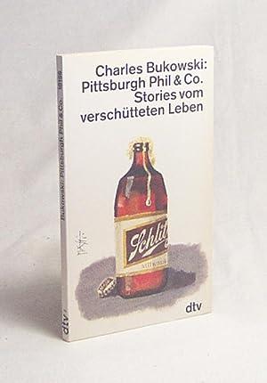 Pittsburgh Phil & Co. : Stories vom: Bukowski, Charles /