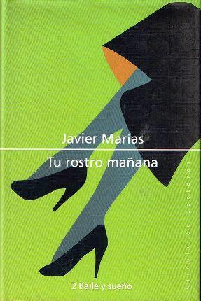 Tu rostro mañana 2: Baile y sueño: Marías, Javier