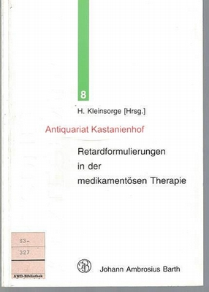 Retardformulierungen in der medikamentösen Therapie, mit 13: H. Kleinsorge (Hrsg.).