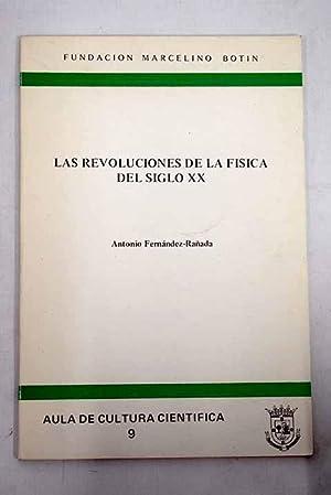 Las Revoluciones de la física del siglo: Fernández-Rañada, Antonio
