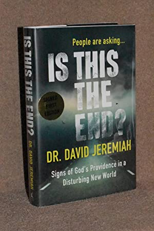 Is This the End? Signs of God's Providence in a Disturbing New World