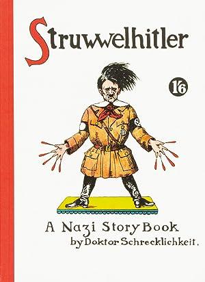 Struwwelhitler. A Nazi Story Book by Dr.: Von Robert Spence