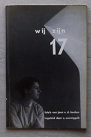 Wij zijn 17, Foto's Joan v.d. Keuken,: Keuken, Joan v.d.