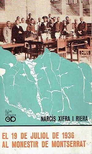El 19 de juliol de 1936 al: Narcís Xifra i