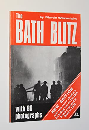 The Bath Blitz (New Edition with Two Extra Chapters Including One on the IRA Bomb Exploded in Bat...