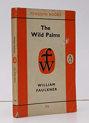 The Wild Palms. FIRST APPEARANCE IN PENGUIN: William FAULKNER