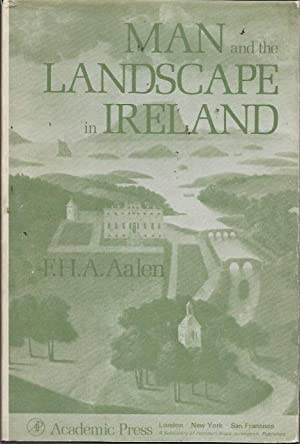 Man and the Landscape in Ireland: Aalen, F. H.