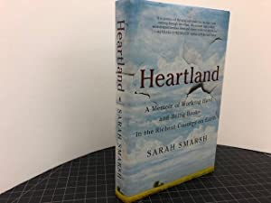 HEARTLAND : A Memoir of Working Hard and Being Broke in the Richest Country on Earth (signed )