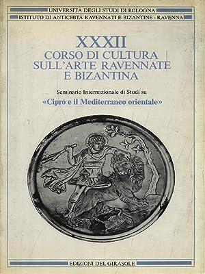 XXXII Corso di cultura sull'arte ravennate e: AA.VV.