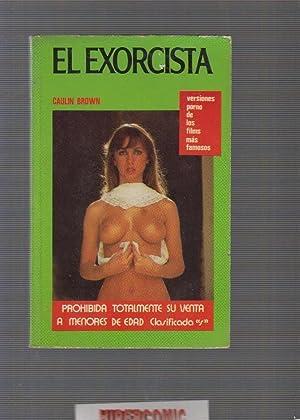 EL EXORCISTA / CAULIN BROWN , VERSIONES