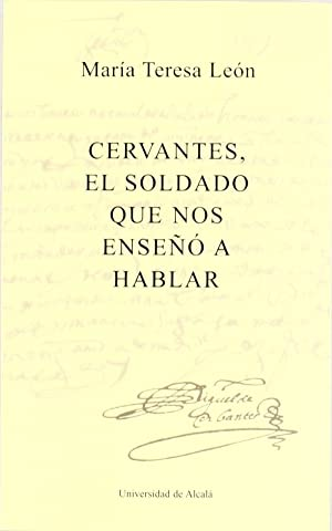 Cervantes, el soldado que nos enseño a: Leon, Maria Teresa