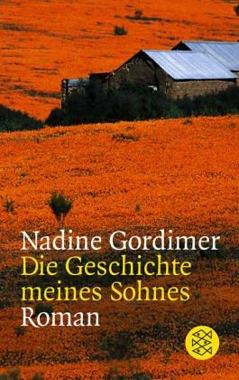 Die Geschichte meines Sohnes : Roman. Nadine: Gordimer, Nadine (Verfasser):