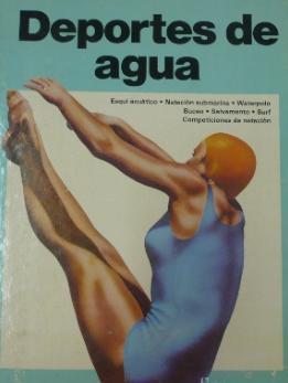 Imagen del vendedor de DEPORTES DE AGUA. ESQUI ACUTICO, NATACION SUBMARINA, WATERPOLO, BUCEO, SURF. TDK156 a la venta por TraperíaDeKlaus