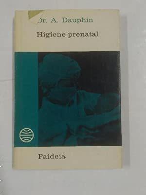 HIGIENE PRENATAL. DR. A. DAUPHIN. PAIDEIA Nº