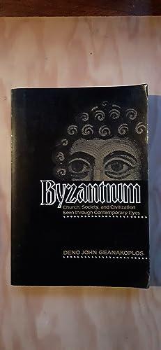 BYZANTIUM. Church, Society, and Civilization seen through: GEANAKOPLOS Deno John.