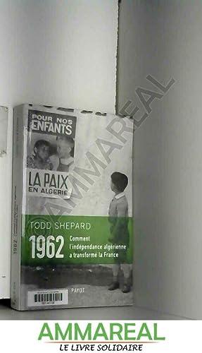 1962 : Comment l'indépendance algérienne a transformé: Todd Shepard et