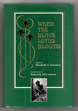 When the Black Lotus Blooms by Elizabeth A. Saunders (Editor) Signed Presentation Copy