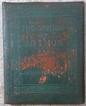 The Coming of Arthur: Tennyson, Alfred