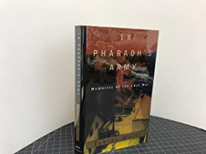 IN PHARAOH'S ARMY : Memories of the Lost War (signed)