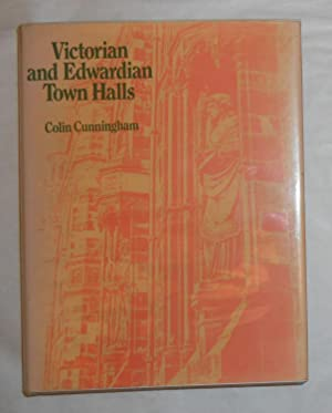 Victorian and Edwardian Town Halls: CUNNINGHAM, Colin