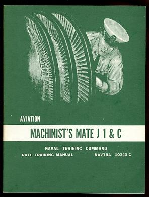 AVIATION MACHINIST'S MATE J 1 & C. RATE TRAINING MANUAL. NAVTRA 10343-C.