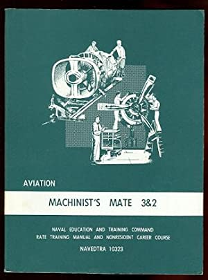AVIATION MACHINIST'S MATE 3 & 2. RATE TRAINING MANUAL AND NONRESIDENT CAREER COURSE. NAVEDTRA 10323.
