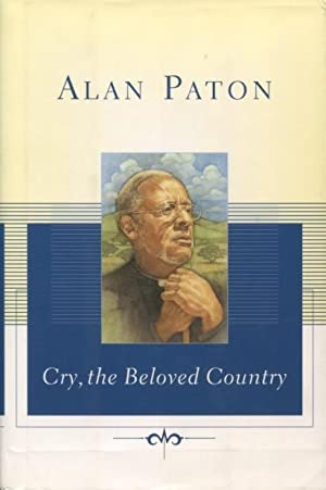 Cry, the Beloved Country (Scribner Classics): Alan Paton