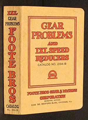 GEAR PROBLEMS AND IXL SPEED REDUCERS -: Foote Bros Gear