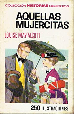 Aquellas mujercitas.: Louise May Alcott.