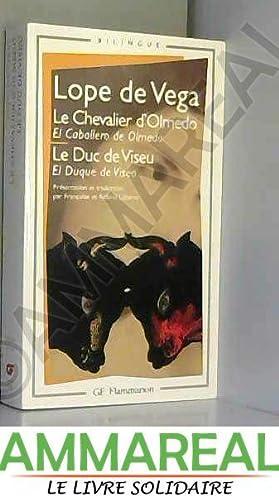 Le Chevalier d'Olmedo, suivi de Le Duc: Félix Lope de