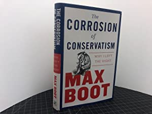 THE CORROSION OF CONSERVATISM : Why I Left the Right (signed & dated)