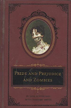 Pride and Prejudice and Zombies: The Classic: Austen, Jane and
