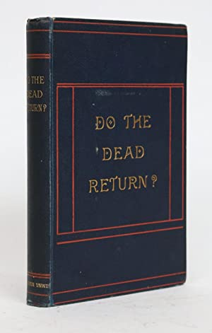 Do the Dead Return? a Record of Experiences in Spiritualism