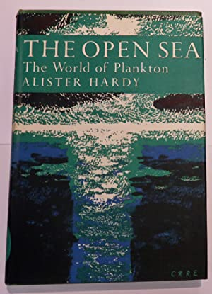 The Open Sea The World Of Plankton: Sir Alister Hardy