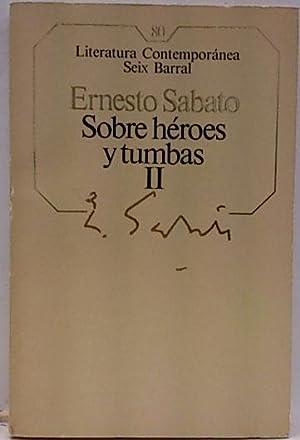 Sombres Héroes Y Tumbas II: Sábato, Ernesto