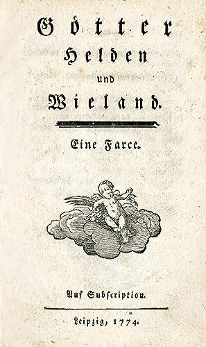 Götter Helden und Wieland. Eine Farce. Auf: Goethe, Johann Wolfgang