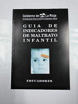 GUIA DE INDICADORES DE MALTRATO INFANTIL. EDUCADORES.