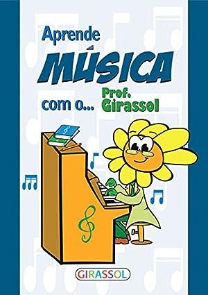Aprende musica com o prof.girassol: Vv.Aa.