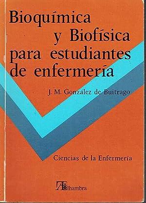 Bioquímica y Biofísica para estudiantes de enfermería.: J.M. González de